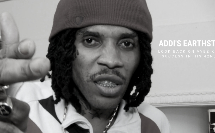 Addi's Earthstrong- Look Back On Vybz Kartel's Success in His 42ndYear