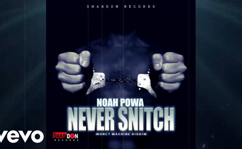 Noah Powa- 'Never Snitch'