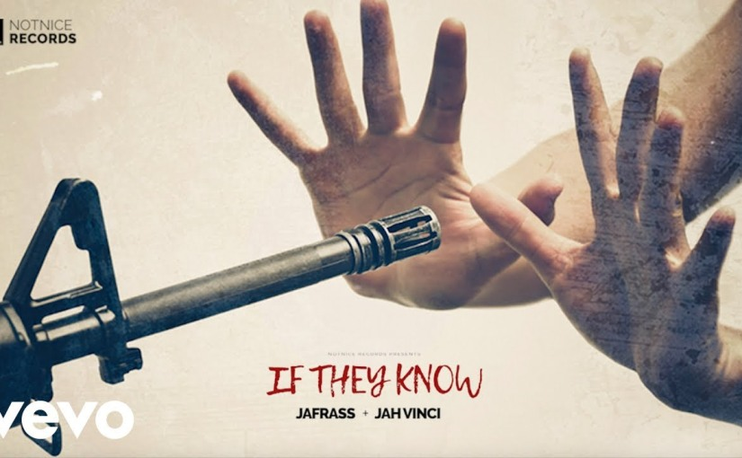 Jafrass ft. Jah Vinci- 'If They Know'