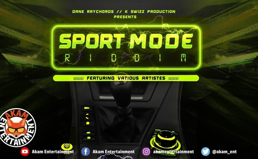 'Sport Mode' Riddim Prod. Dane Raychords/K SwizzProductions