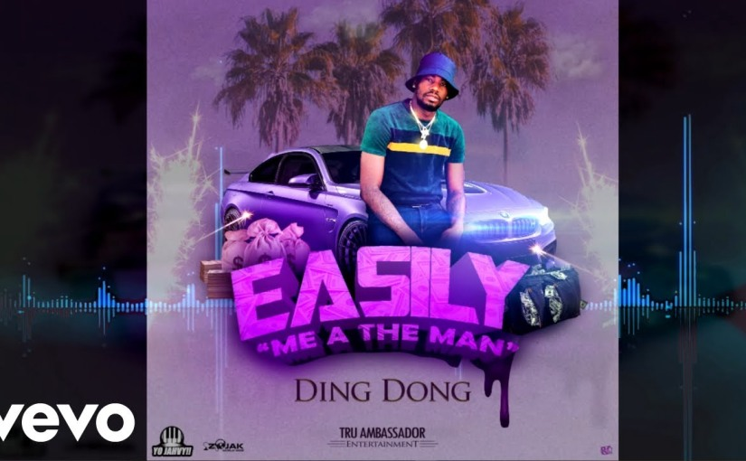 Ding Dong- 'Easily (Me A TheMan)