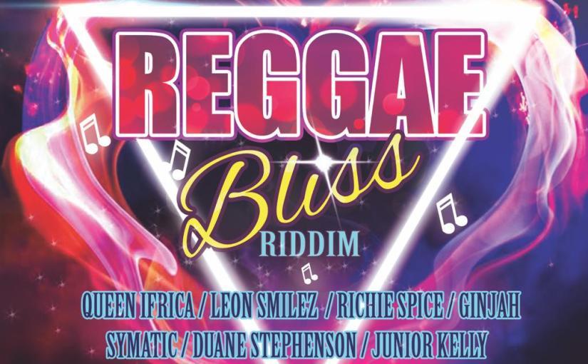 'Reggae Bliss' Riddim Prod. Poye 'Buka' Robinson