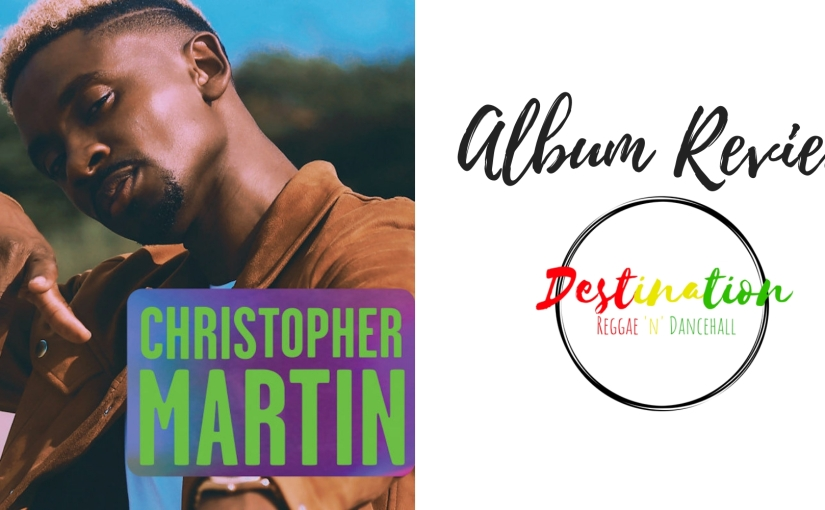Album Review- Christopher Martin- 'AndThen'