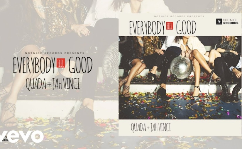 Quada x Jah Vinci- 'Everybody Feel Good'