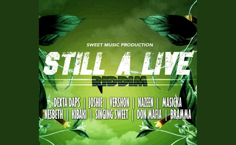 'Still A Live' Riddim Prod. Sweet Music Productions