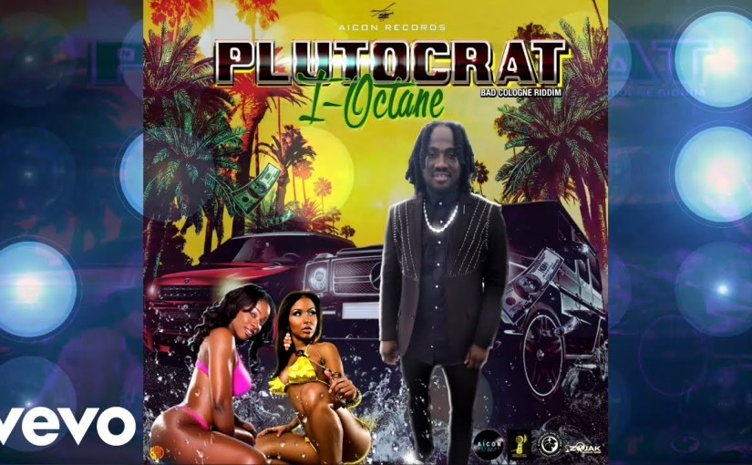 I Octane- 'Plutocrat'