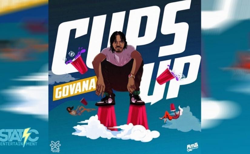 Govana- 'Cups Up'