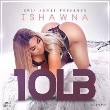 Ishawna- '10LB'