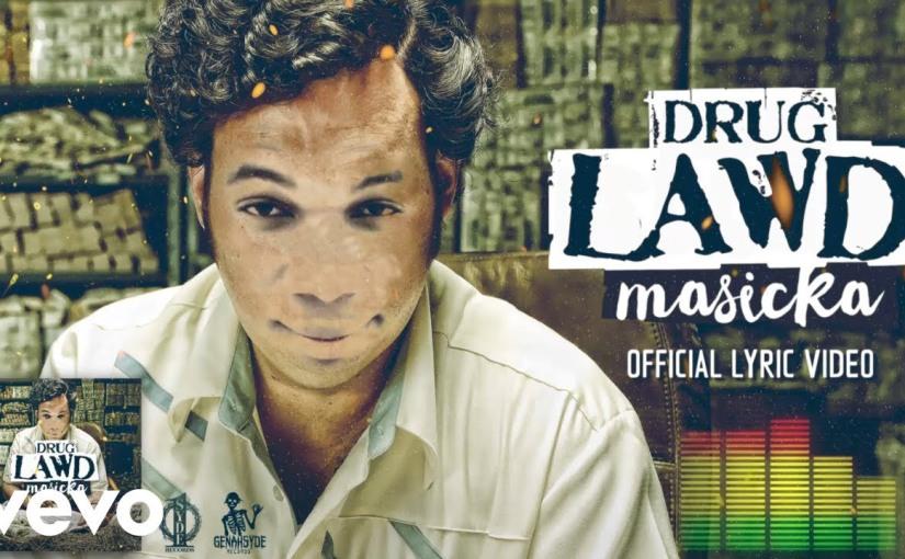 Masicka- 'Drug Lawd'