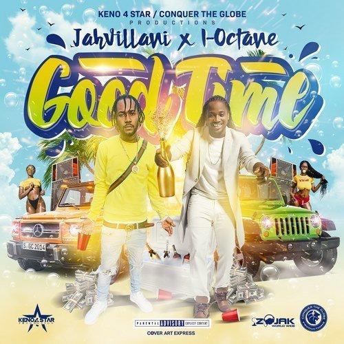Jahvillani x I Octane- 'GoodTime'