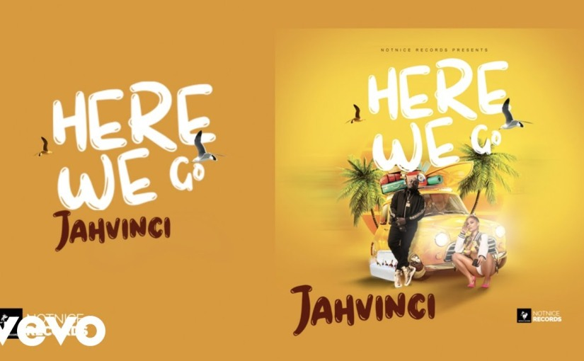 Jah Vinci- 'Here We Go'