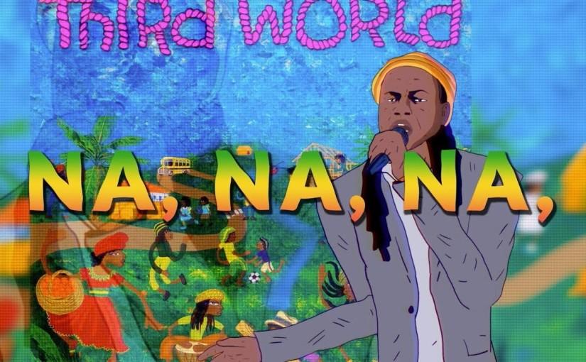 Third World ft. Chronixx- 'Na NaNa'