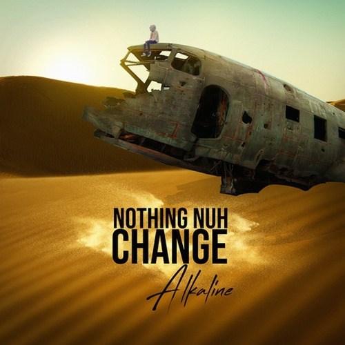 Alkaline- 'Nothing NuhChange'